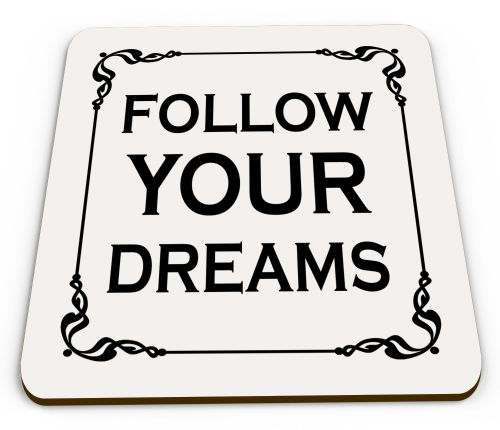 Follow Your Dreams Glossy Mug Coasters